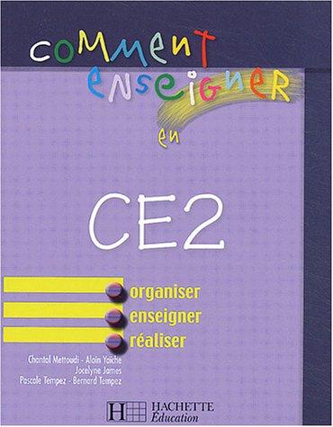 Comment enseigner en CE2 par Collectif