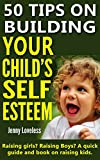 Parenting Book: 50 Tips on Building Your Child's Self Esteem
