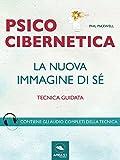 eBook Gratis da Scaricare Psicocibernetica La nuova immagine di se Tecnica guidata (PDF,EPUB,MOBI) Online Italiano