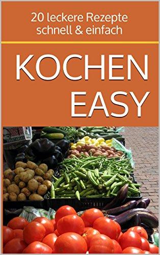 KOCHEN Easy: 20 leckere Rezepte - schnell & einfach -