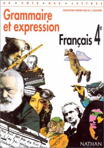 Grammaire et expression, français 4e, programme 1998 par Sculfort