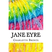 Jane Eyre: Includes MLA Style Citations for Scholarly Secondary Sources, Peer-Reviewed Journal Articles and Critical Essays (Squid Ink Classics) by Charlotte Bronte (2015-09-13)