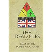 The Dead Files: Vol I: Tales Of A Zombie Apocalypse: Volume 1