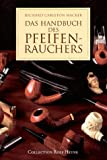 Das Handbuch des Pfeifenrauchers - Richard Carleton Hacker