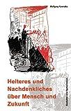 Heiteres und Nachdenkliches über Mensch und Zukunft: Gedichte und Aphorismen