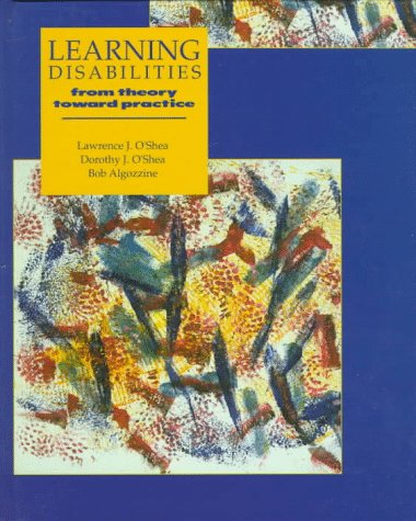 Learning Disabilities: From Theory Towards Practice: From Theory Toward Practice
