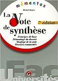 La note de synthèse - Principe de base, démontage du dossier, montage de la note, dossiers commentés