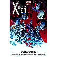 Die neuen X-Men - Marvel Now!: Bd. 3: Feuertaufe