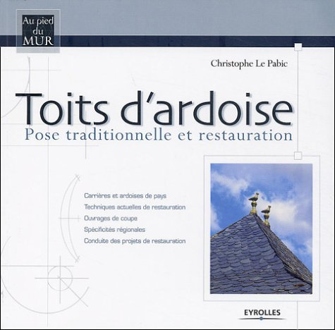 Toits d'ardoise : Pose traditionnelle et restauration par Christophe Le pabic
