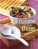 La cuisine thaïe - Une cuisine exotique et épicée : traditions, techniques, ingrédients et recettes