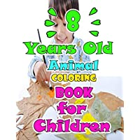 8 Years Old Animal Coloring Book For Children: How To Draw 80+ Animals, Kids Coloring Books , 82 Pages, 8,5x11, Soft Cover, Glossy Finish by MachLou Coloring Books