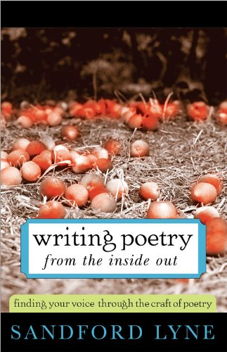 Writing Poetry from the Inside Out: Finding Your Voice Through the Craft of Poetry (English Edition)