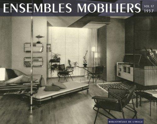 Ensembles mobiliers : Tome 17, 1957 par Bibliothèque de l'image
