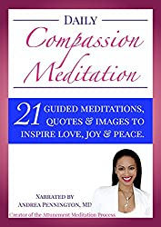 Daily Compassion Meditation: 21 Guided Meditations, Quotes & Images to Inspire Love, Joy & Peace (English Edition)