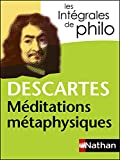 Intégrales de Philo - DESCARTES, Méditations métaphysiques (INTEGRALES t. 4) - Format Kindle - 9782098140370 - 4,99 €