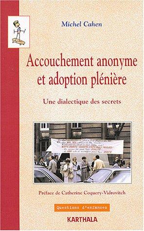 Accouchement anonyme et Adoption plénière : Une dialectique des secrets par Michel Cahen