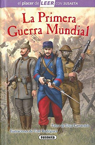 La primera Guerra Mundial (El placer de LEER con Susaeta - nivel 4) por Susaeta Ediciones S A
