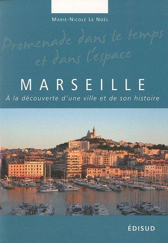 Marseille : A la dcouverte d'une ville et de son histoire