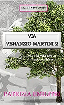 Via Venanzio Martini 2 (I Take Away Vol. 2) (Italian Edition) by [Emilitri, Patrizia]