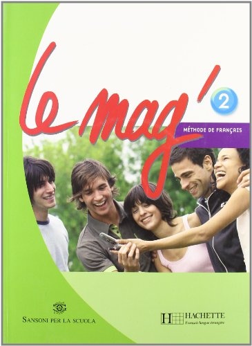 Le Mag'. Methode de franais. Per la scuola media. Con CD Audio: 2