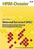 Balanced Scorecard (BSC): Zielorientierte Unterstützung im strategischen Prozess (HRM-Dossier)