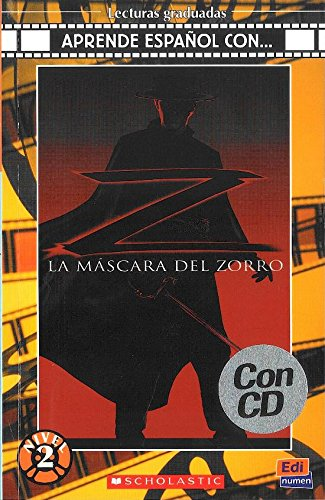 La máscara del Zorro Book + CD (Lecturas Graduadas: Aprende Espanol Con...: Nivel 2 / Graded Readers: Learn Spanish With...: Level 2) por Noemí Cámara, Cecilia Bembibre