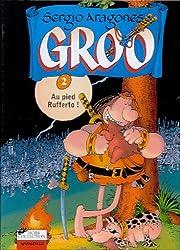 Groo Tome 2 : Au pied Rufferto !
