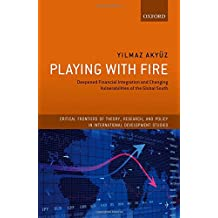 Playing with Fire: Deepened Financial Integration and Changing Vulnerabilities of the Global South