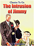 The Intrusion of Jimmy (Classics To Go)