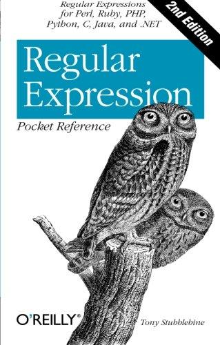 Regular Expression Pocket Reference: Regular Expressions for Perl, Ruby, PHP, Python, C, Java and .NET (Pocket Reference (O'Reilly)) por Tony Stubblebine