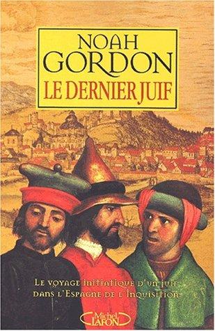 Le Dernier juif : Le Voyage initiatique d'un juif dans l'Espagne de l'inquisition