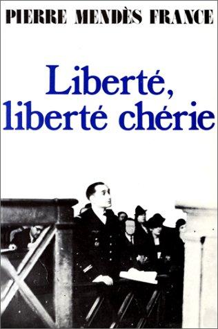 Liberté, liberté chérie (1940-1942), suivi de Roissy-en-France, récit d'un vol du Groupe lorraine (3 octobre 1945) par Pierre Mendès France