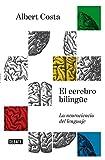 El cerebro bilingüe: La neurociencia del lenguaje (Ciencia y Tecnología)