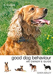 Collins Good Dog Behaviour: An Owner's Guide: An Owner's Guide