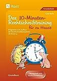 10-Minuten-Rechtschreibtraining für zu Hause: Programm zum Aufbau der Rechtschreibkompetenz, Grundkurs, Übungsheft und Rechtschreibkartei (3. bis 6. Klasse) (Rechtschreibtraining GS)