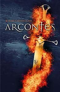 Arcontes par  Karime Cardona Cury