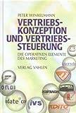 Vertriebs-Konzeption und Vertriebs-Steuerung - Die Operativen Elemenzen des Marketing