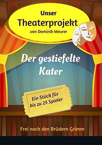 Unser Theaterprojekt, Band 11 - Der gestiefelte Kater