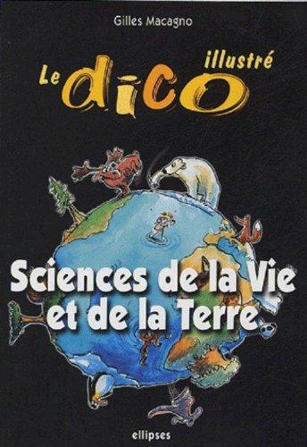 Sciences de la Vie et de la Terre : Le dico illustré par Gilles Macagno