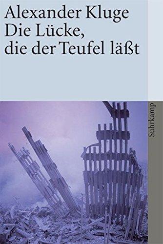 Preisvergleich Produktbild Die Lücke, die der Teufel läßt: Im Umfeld des neuen Jahrhunderts (suhrkamp taschenbuch)