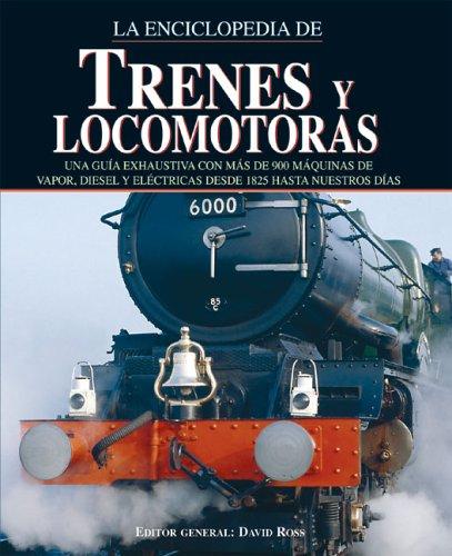 Enciclopedia de trenes y locomotoras (Grandes Obras Series/Great Works Series) por David Ross