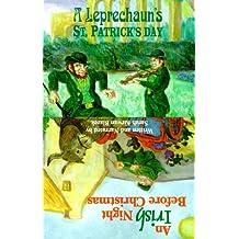Irish Night Before Christmas a Leprechaun's St. Patricks Day