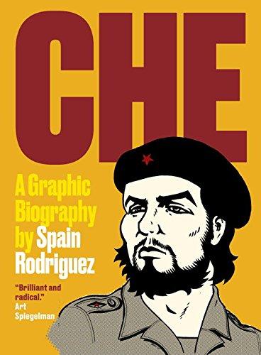 Che: A Graphic Biography por Spain Rodriguez