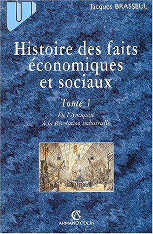 Histoire des faits économiques et sociaux par Jacques Brasseul