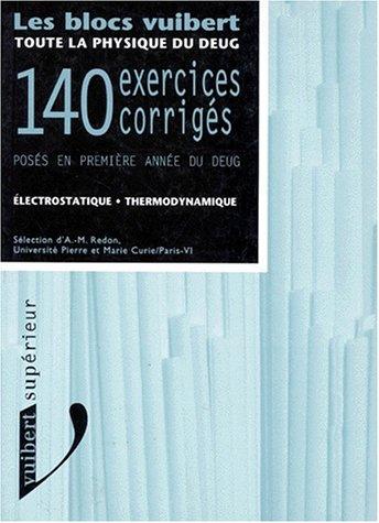 TOUTE LA PHYSIQUE DU DEUG. Electrostatique-Thermodynamique, 140 exercices corrigés posés en première année de DEUG