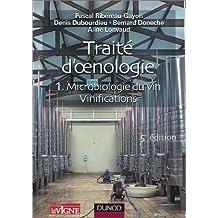 Traité d'oenologie : Tome 1, Microbiologie du vin, Vinification