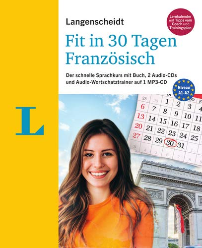 Langenscheidt Fit in 30 Tagen - Französisch - Sprachkurs für Anfänger und Wiedereinsteiger: Der schnelle Sprachkurs mit Buch, 2 Audio-CDs und Audio-Wortschatztrainer auf 1 MP3-CD