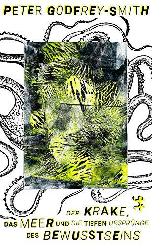 Der Krake, das Meer und die tiefen Ursprünge des Bewusstseins