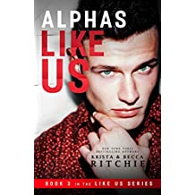 Alphas Like Us (Like Us Series: Billionaires & Bodyguards Book 3)