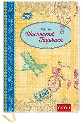 Preisvergleich Produktbild Mein Wochenendtagebuch: Erinnerungen an besondere Wochenenderlebnisse (GROH Tagebuch)